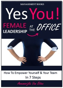 Yes You! - Female Leadership At The Office - Annemarijke van Etten